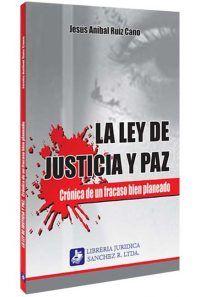 la-ley-de-justicia-y-paz-cronica-de-un-fracaso-libros-jurídicos-lijursanchez-juridica-sanchez