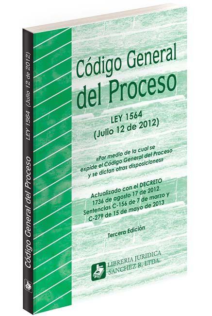 Código General del Proceso  LEY 1564  (Julio 12 de 2012)