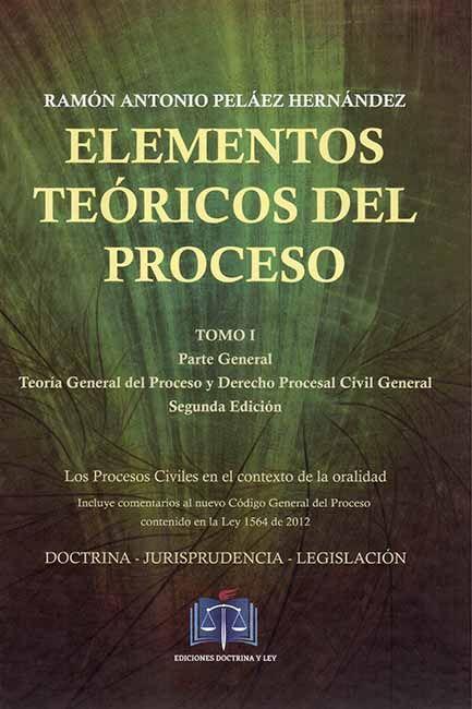 Elementos Teóricos del Proceso. Tomo I Parte General