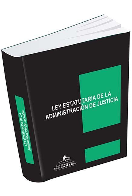Ley Estatutaria de la  Administración de Justicia