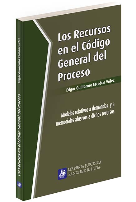 Los Recursos en el Código  General del Proceso
