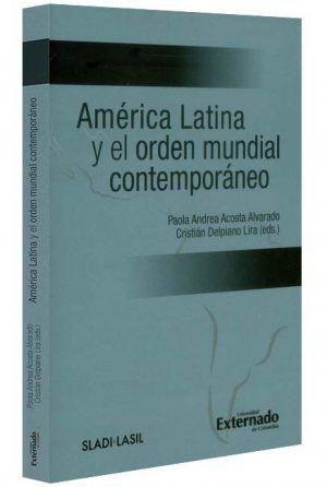 america latina y el orden mundual contemporaneo libros jurídicos, lijursanchez, juridica sanchez,