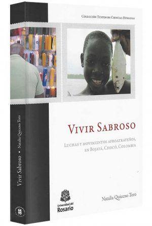 vivir-sabroso-luchas-y-movimientos-afroatrateños-en-bojayá-choco-colombia-libros-jurídicos-lijursanchez-juridica-sanchez