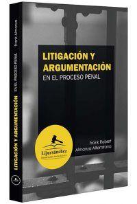 litigación-y-argumentacion-en-el-proceso-penal-libros-jurídicos-lijursanchez-juridica-sanchez