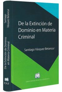 de-la-extincion-de-dominio-en-materia-criminal -libros-jurídicos-lijursanchez-juridica-sanchez