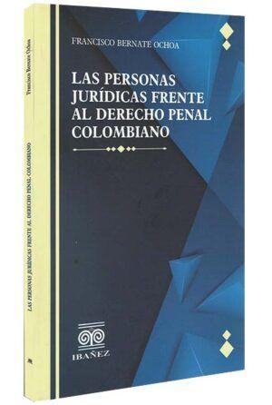 Las personas jurídicas frente al derecho penal colombiano-libros-jurídicos-lijursanchez-juridica-sanchez
