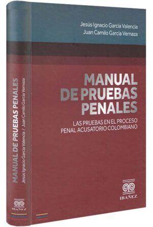 Manual de pruebas penales. Las pruebas en el proceso penal acusatorio colombiano-libros-jurídicos-lijursanchez-juridica-sanchez
