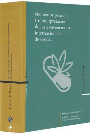 elementos-para-una-(re)interpretacion-de-las-convenciones-internacionales-de-drogas-libros-jurídicos-lijursanchez-juridica-sanchez