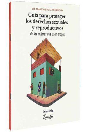 guía-para-proteger-los-derechos-sexuales-y-reproductivos-de-las-mujeres-que-usan-drogas-libros-jurídicos-lijursanchez-juridica-sanchez