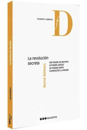 la-revolucion-secreta-del-estado-de-derecho-al-estado-judicial-un-ensayo-sobre-constitucion-y-metodo-libros-jurídicos-lijursanchez-juridica-sanchez