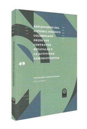 reflexiones-del-sistema-jurídico-colombiano-desde-los-contratos-estatales-y-la-actividad-administrativa-libros-jurídicos-lijursanchez-juridica-sanchez