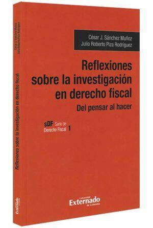 reflexiones-sobre-la-investigación-en-derecho-fiscal-del-pensar-al-hacer-libros-jurídicos-lijursanchez-juridica-sanchez