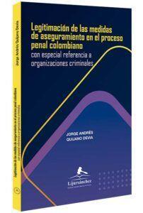 Legitimación-de-las-medidas-de-aseguramiento-en-el-proceso-penal colombiano con especial referencia a organizaciones criminales-libros-jurídicos-lijursanchez-juridica-sanchez