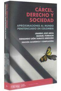 carcel-derecho-y-sociedad-aproximaciones-al-mundo-penitenciario-en-Colombia-libros-jurídicos-lijursanchez-juridica-sanchez