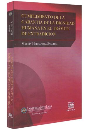 Cumplimiento de la garantía de la dignidad humana en el trámite de extradición-libros-jurídicos-lijursanchez-juridica-sanchez