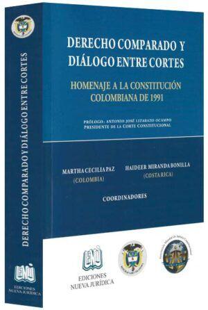 Derecho comparado y diálogo entre cortes. Homenaje a la constitución colombiana de 1991-libros-jurídicos-lijursanchez-juridica-sanchez