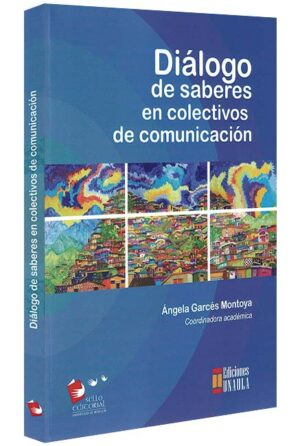Diálogo de saberes en colectivos de comunicación-libros-jurídicos-lijursanchez-juridica-sanchez