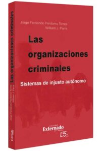 Las organizaciones criminales. Sistema de injusto autónomo-libros-jurídicos-lijursanchez-juridica-sanchez