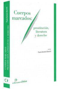 cuerpos-marcados-prostitución-literatura-y-derecho-libros-jurídicos-lijursanchez-juridica-sanchez