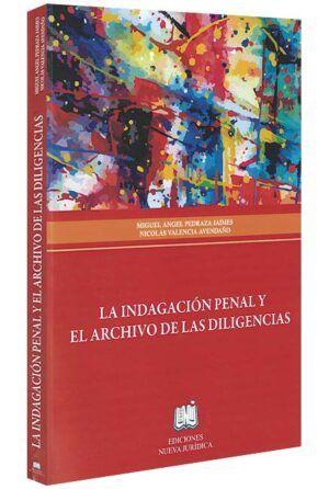 la-indagación-penal-y-el-archivo-de-las-diligencias-libros-jurídicos-lijursanchez-juridica-sanchez