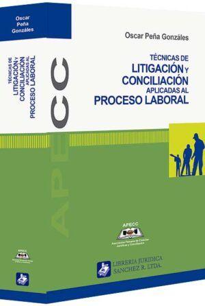 tecnicas-de-litigacion-y-conciliacion-aplicadas-al-proceso-laboral-libros-jurídicos-lijursanchez-juridica-sanchez
