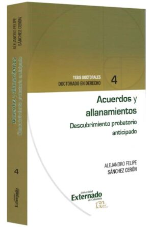 Acuerdos y allanamientos. Descubrimiento probatorio anticipadoAcuerdos y allanamientos-libros-jurídicos-lijursanchez-juridica-sanchez