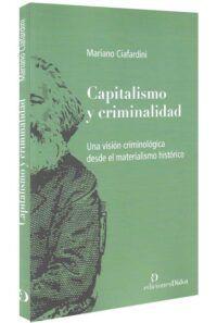 Capitalismo y criminalidad. Una visión criminológica desde el materialismo histórico-libros-jurídicos-lijursanchez-juridica-sanchez