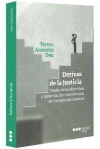 Derivas de la justicia. Tutela de los derechos y solución de controversias en tiempos de cambios-libros-jurídicos-lijursanchez-juridica-sanchez