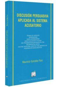 Discusión persuasiva aplicada al sistema acusatorio-libros-jurídicos-lijursanchez-juridica-sanchez