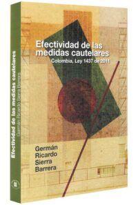 Efectividad de las medidas cautelares. Colombia, Ley 1437 de 2011-libros-jurídicos-lijursanchez-juridica-sanchez