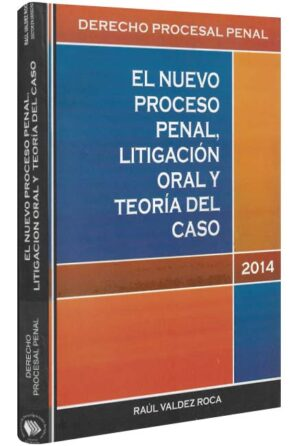 El nuevo proceso penal, litigación oral y teoría del caso-libros-jurídicos-lijursanchez-juridica-sanchez