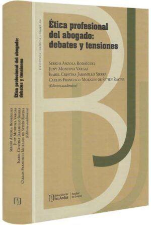 Ética profesional del abogado debates y tensiones-libros-jurídicos-lijursanchez-juridica-sanchez