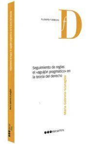 Seguimiento de reglas. el agujón pragmático en la teoría del derecho-libros-jurídicos-lijursanchez-juridica-sanchez